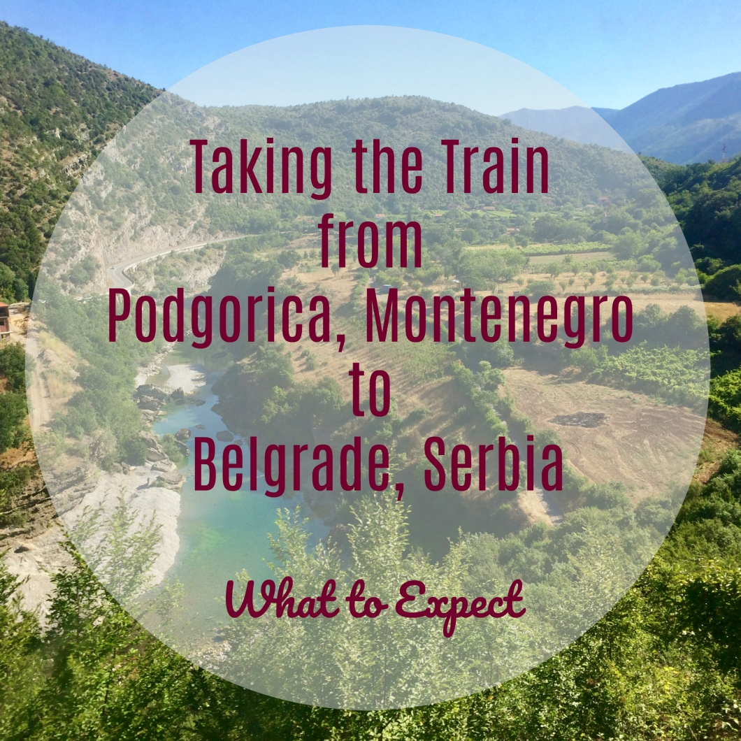 Taking the Train from Podgorica to Belgrade